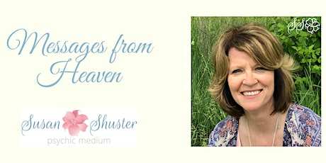 Messages from Heaven in North East, MD with Psychic Medium, Susan Shuster tickets