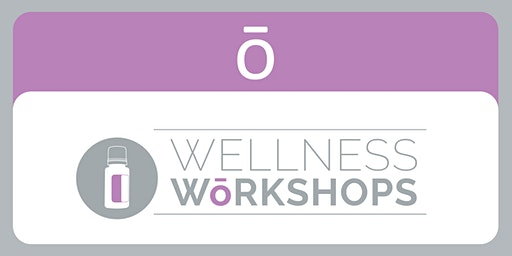 dōTERRA Wellness Workshop WELLINGTON