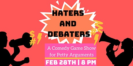 Haters and Debaters February Show tickets