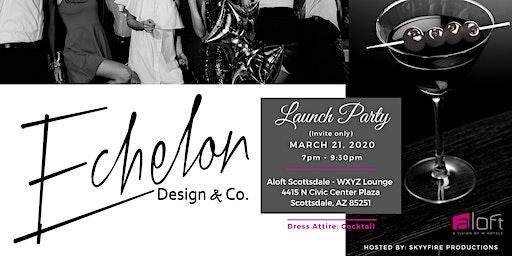 Echelon Design & Co. Launch Party
