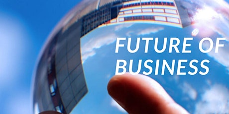Future of Business [FREE] tickets