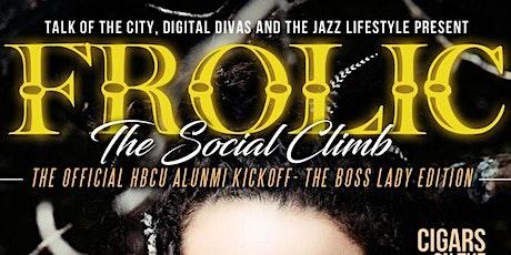 FROLIC: The Social Climb...The Boss Lady & Final Edition  tickets