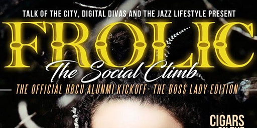 FROLIC: The Social Climb...The Boss Lady & Final Edition