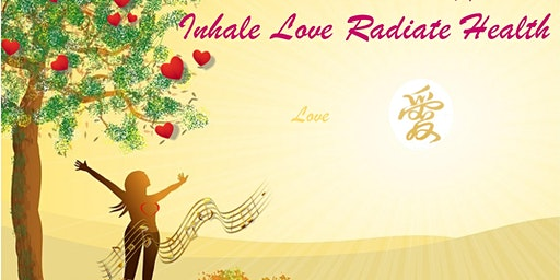 Inhale Love Radiate Health