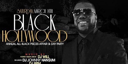 Sat March 14th Black Hollywood Day Party @ DL •MITBOSS PISCES BASH * No Cover before 5 PM with RSVP