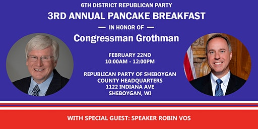 3rd Annual Pancake Breakfast with Glenn Grothman and  Robin Vos