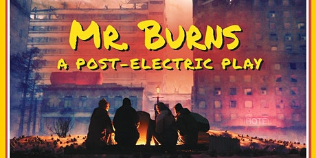 Mr. Burns: The Post Electric Play tickets