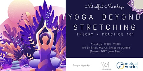Mindful Monday: Yoga Beyond Stretching (16 Mar DHYANA)  tickets