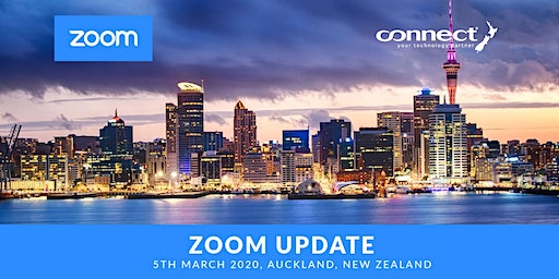 Zoom Update - Auckland, 5 March 2020
