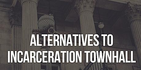 Alternatives to Incarceration Townhall  tickets