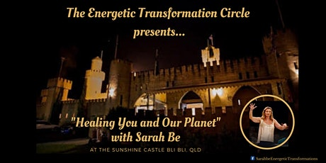 """The Energetic Transformation Circle presents """"Healing You and Our Planet""""... with Sarah Be. tickets"""