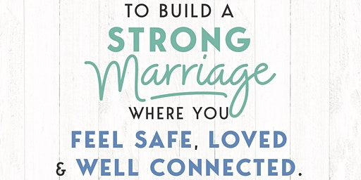 Building Safe and Strong Marriages