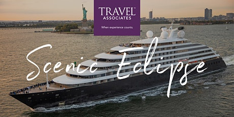 Luxury cruising - Scenic Eclipse  tickets