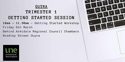 UNE Trimester 1 2020 - Guyra Getting Started Session
