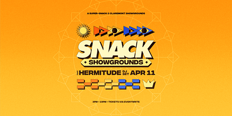 SNACK Showgrounds ft. Hermitude [DJ Set] tickets