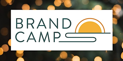 Brand Camp 'Fireside Chat':  Introduction to Building a Conscious Brand