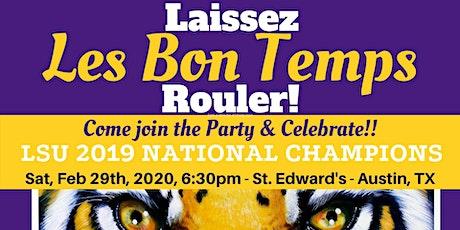Laissez Les Bon Temps Rouler & Celebrate the LSU 2019 National Champions! tickets