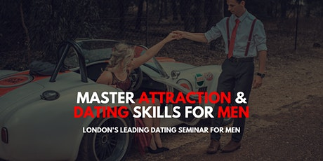 FREE Dating & Confidence Seminar For Men - London tickets