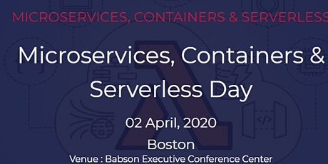 Microservices, Containers & Serverless Day,Boston on April 02, 2020 tickets