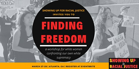 ATL Finding Freedom*: White Women Taking On Our Own White Supremacy tickets