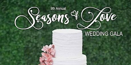 9th Annual Seasons of Love Wedding Gala tickets