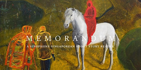 Memorandum: A Sinophone Singaporean Short Story Reader tickets