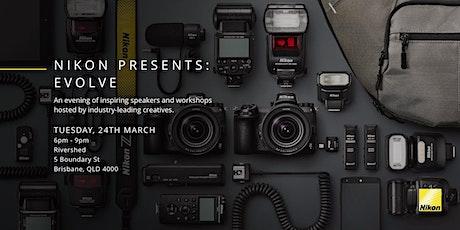 Nikon Presents: Evolve, Brisbane tickets