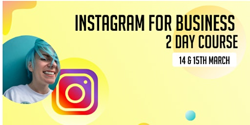 INSTAGRAM FOR BUSINESS DEEP DIVE - 2 DAY COURSE