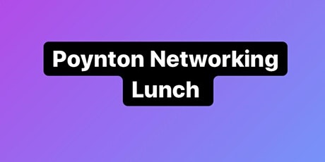 Poynton Networking Lunch tickets