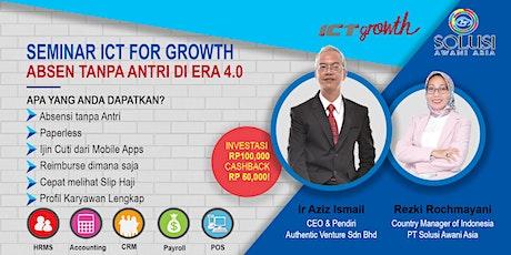 {PAID EVENT} Seminar ICT for Growth: Absen tanpa Antri di Era 4.0 tickets