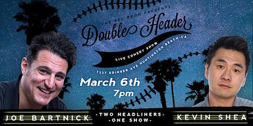 Double Header: Joe Bartnick & Kevin Shea