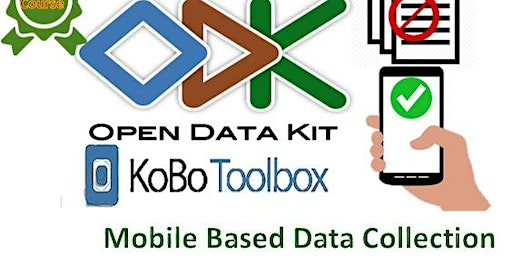 Mobile Based Data Collection using ODK (Open Data Kit) and KoboToolBox