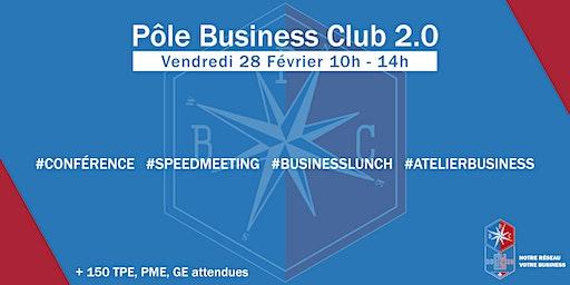 Pôle Business Club 2.0 I Vendredi 28 Février 2020