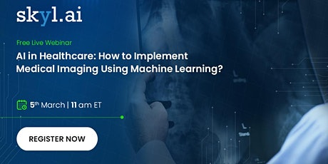 AI in Healthcare: How to Implement Medical Imaging Using Machine Learning? tickets