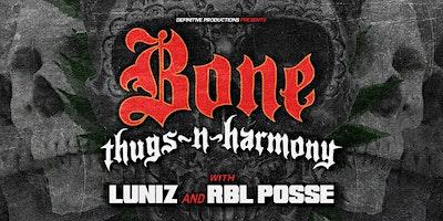 Bone Thugs-N-Harmony, LUNIZ & RBL Posse at The Wakehouse