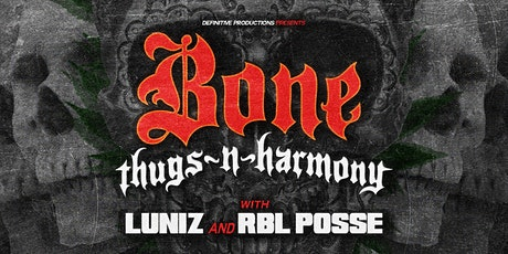 Bone Thugs-N-Harmony, LUNIZ & RBL Posse at The Wakehouse tickets