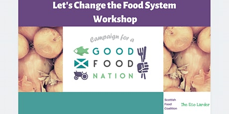 Campaign for a Fair, Healthy and Sustainable Food System in Scotland tickets