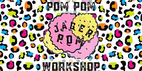 Jagerpom Pom Pom Workshop tickets