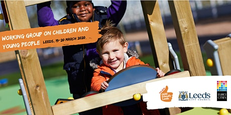 EUROCITIES Children and Young People's Working Group Leeds 2020 tickets