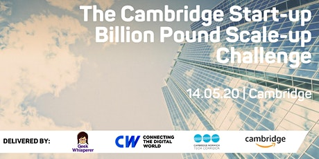 The Cambridge Start-up Billion Pound Scale-up Challenge 2022 tickets