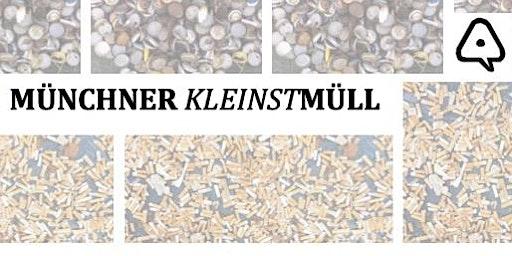 Münchner KLEINSTMüll - Eine Lösungssuche