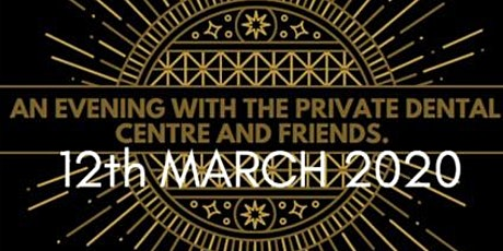 An evening with The Private Dental Centre and friends. tickets
