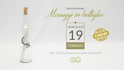 Messaggi in bottiglia Cheese Edition - 19/02/20 biglietti