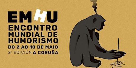 ABONOS  ENCONTRO MUNDIAL DE HUMORISMO A CORUÑA | EMHU 2020 entradas