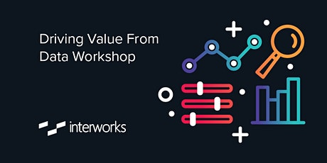 Driving Value From Data Workshop Manchester - March 2020 tickets