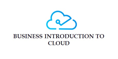 Business Introduction To Cloud 5 Days Training in Amsterdam tickets