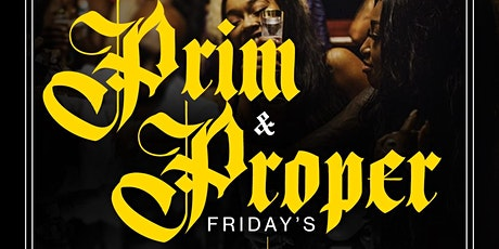 Prim & Proper Friday's @ Elite (Williamsburg Brooklyn) tickets