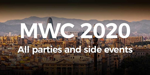 MWC - All Side Events and Parties