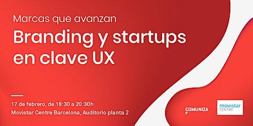 Marcas que avanzan: Branding y startups en clave UX