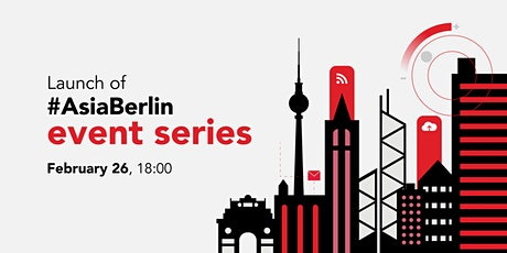 Launch of #AsiaBerlin event series   Tickets